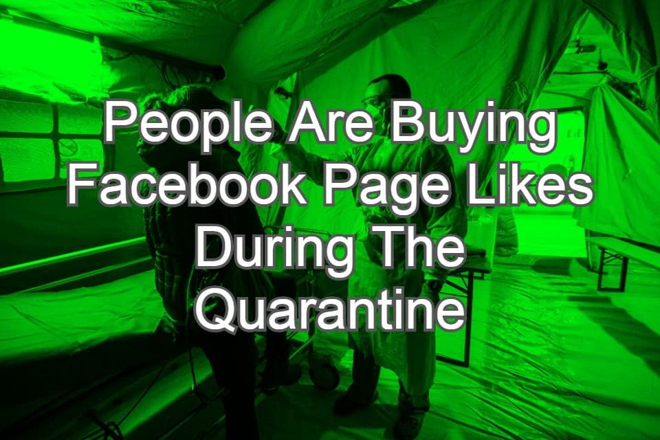 People Are Buying Facebook Page Likes During The Quarantine