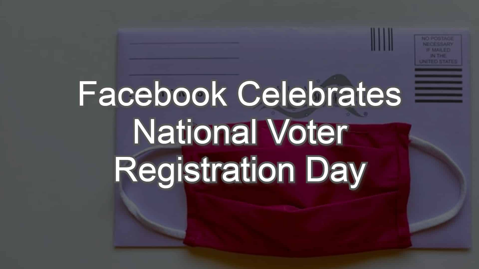 Facebook Celebrates National Voter Registration Day