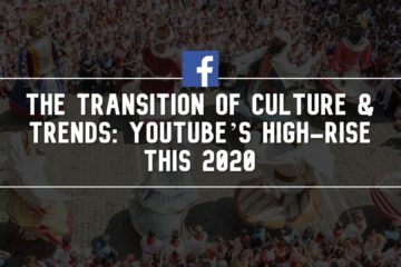 The Transition of Culture & Trends: YouTube's High-Rise this 2020