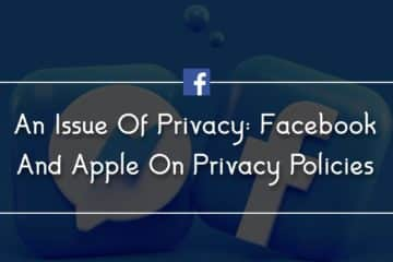 An Issue Of Privacy: Facebook And Apple On Privacy Policies