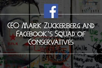 CEO Mark Zuckerberg and Facebook's Squad of Conservatives